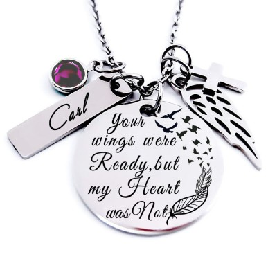 Personalized Engraved Your Wings Were Ready but My Heart Was Not Memorial Necklace With Birthstone