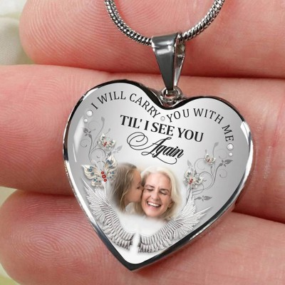 Personalized I Will Carry You With Me Til' I See You Again Memorial Photo Necklace