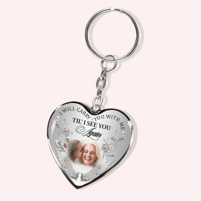 Personalized Memorial Heart Photo Key Chain I Will Carry You With Me Til' I See You Again