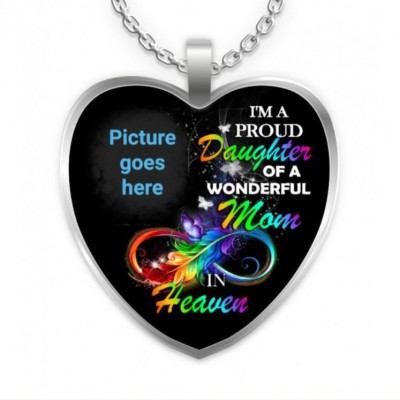 I'm A Proud Daughter Of A Wonderful Mom In Heaven Necklace-Personalized Memorial Heart Photo Necklace